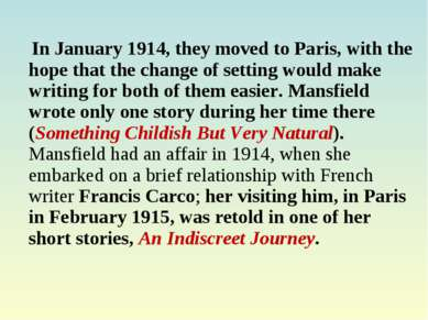 In January 1914, they moved to Paris, with the hope that the change of settin...