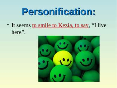 "Personification: It seems to smile to Kezia, to say, ""I live here""."