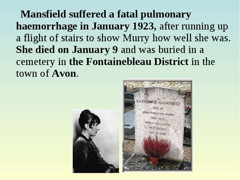 Mansfield suffered a fatal pulmonary haemorrhage in January 1923, after runni...