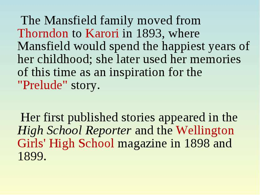 The Mansfield family moved from Thorndon to Karori in 1893, where Mansfield w...