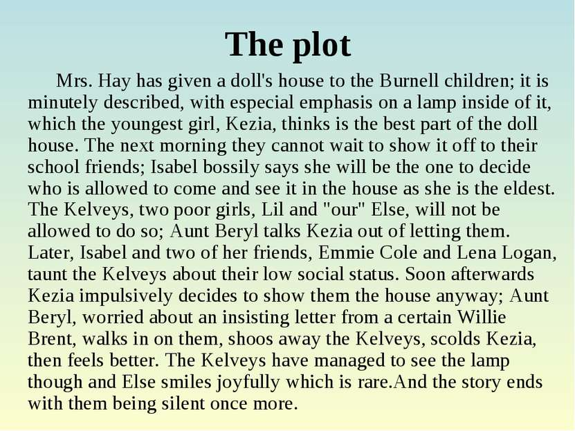 The plot Mrs. Hay has given a doll's house to the Burnell children; it is min...