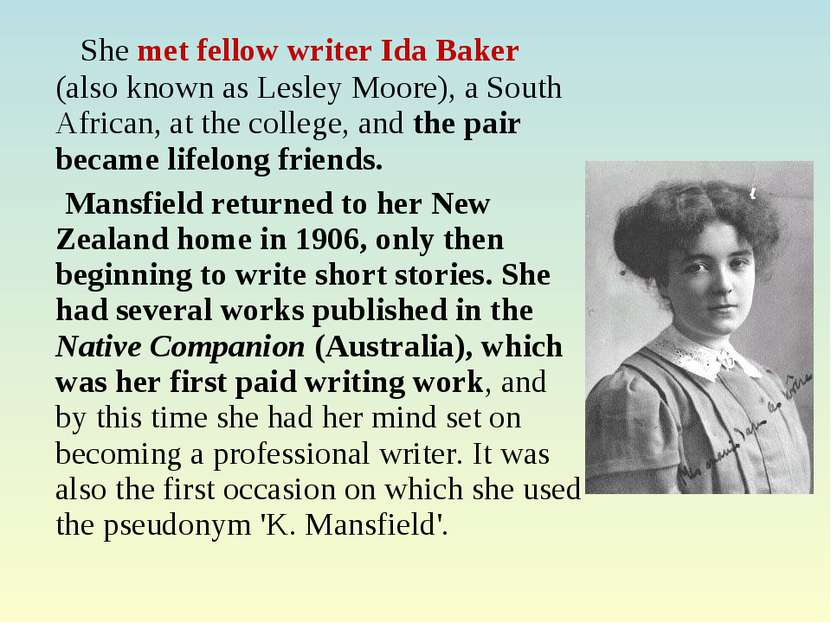 She met fellow writer Ida Baker (also known as Lesley Moore), a South African...