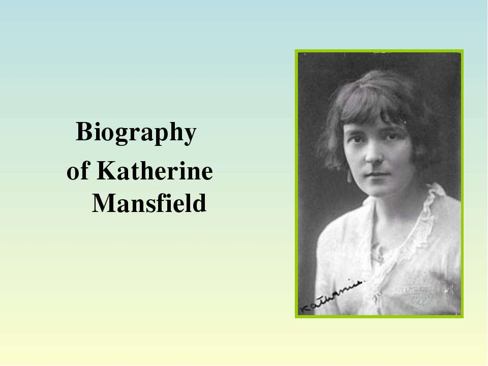 Biography of Katherine Mansfield