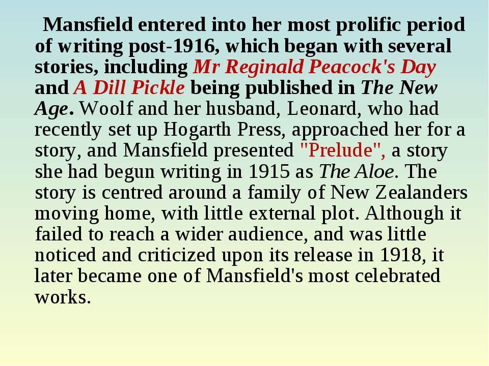 Mansfield entered into her most prolific period of writing post-1916, which b...
