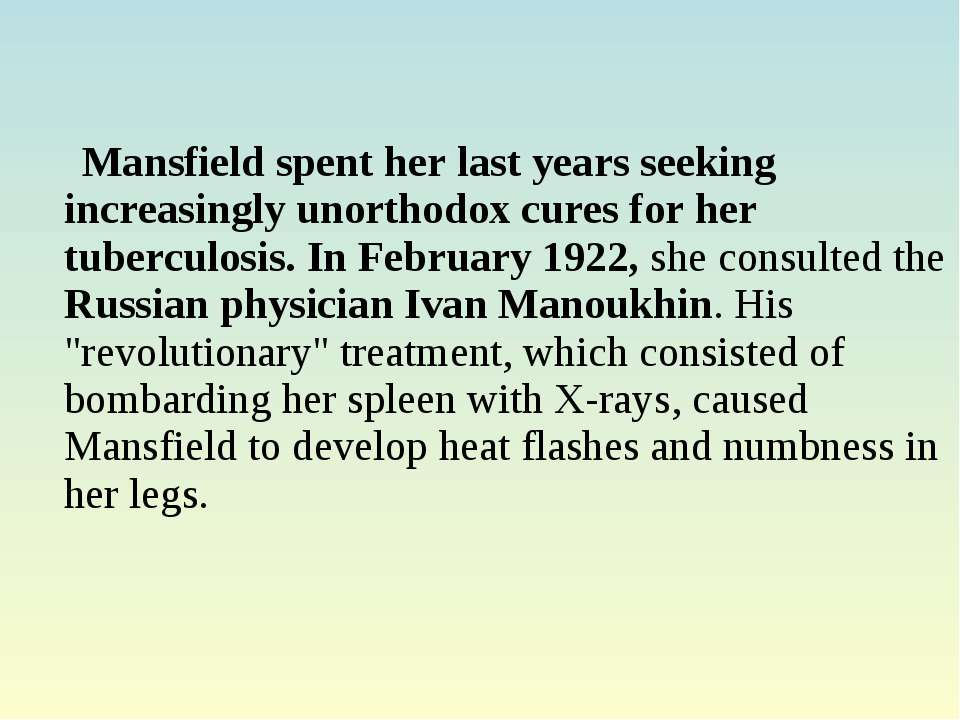 Mansfield spent her last years seeking increasingly unorthodox cures for her ...