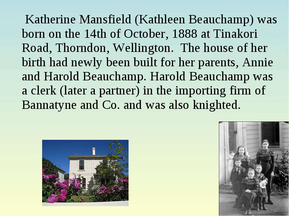 Katherine Mansfield (Kathleen Beauchamp) was born on the 14th of October, 188...