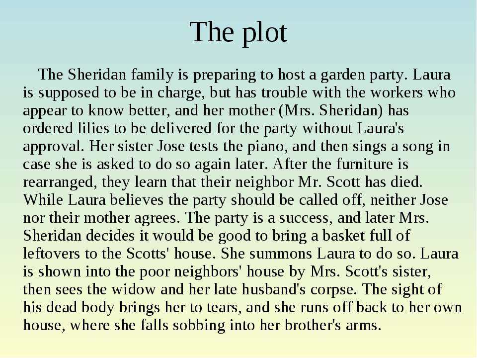 The plot The Sheridan family is preparing to host a garden party. Laura is su...