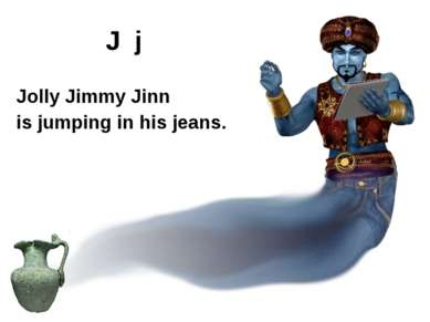 J j Jolly Jimmy Jinn is jumping in his jeans.