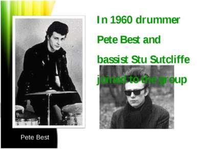 Pete Best Stuart Sutcliffe In 1960 drummer Pete Best and bassist Stu Sutcliff...
