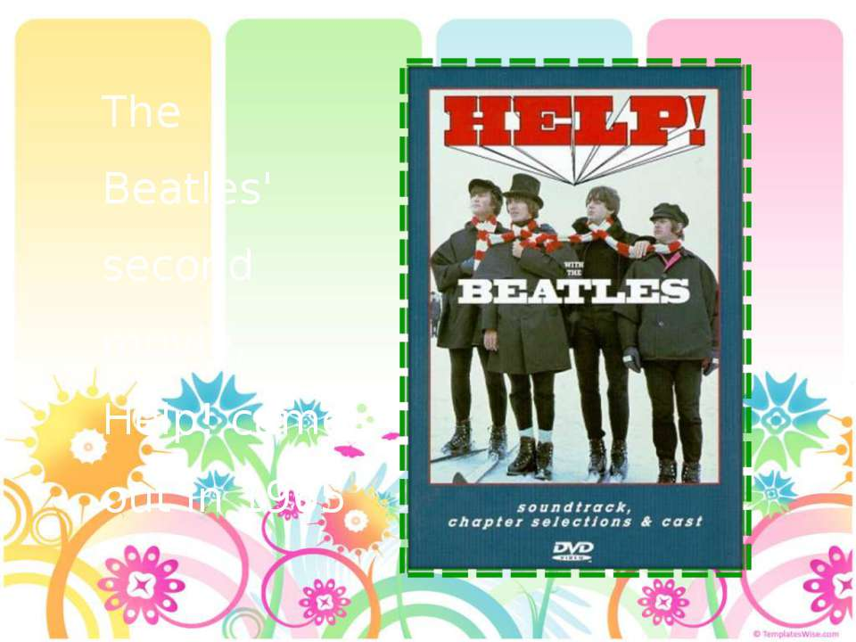 The Beatles' second movie, Help! came out in 1965