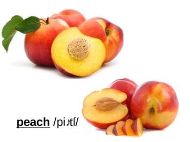 peach/piːtſ/