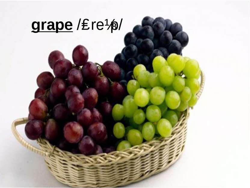 grape/ɡreɪp/