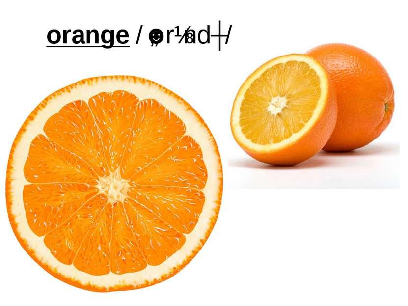 orange/ˈɒrɪndʒ/