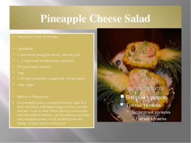 Pineapple Cheese Salad Preparation Time: 20 minutes Ingredients: 2 cans tinne...