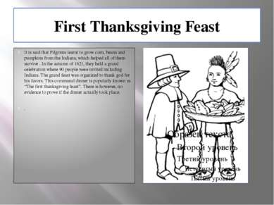 First Thanksgiving Feast It is said that Pilgrims learnt to grow corn, beans ...