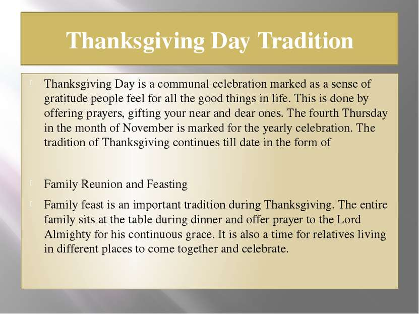 Thanksgiving Day Tradition Thanksgiving Day is a communal celebration marked ...