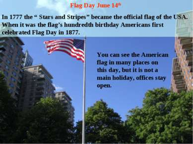 "Flag Day June 14th In 1777 the "" Stars and Stripes"" became the official flag ..."