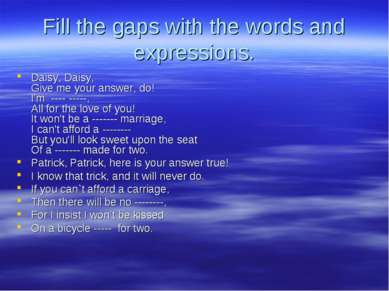 Fill the gaps with the words and expressions. Daisy, Daisy, Give me your answ...