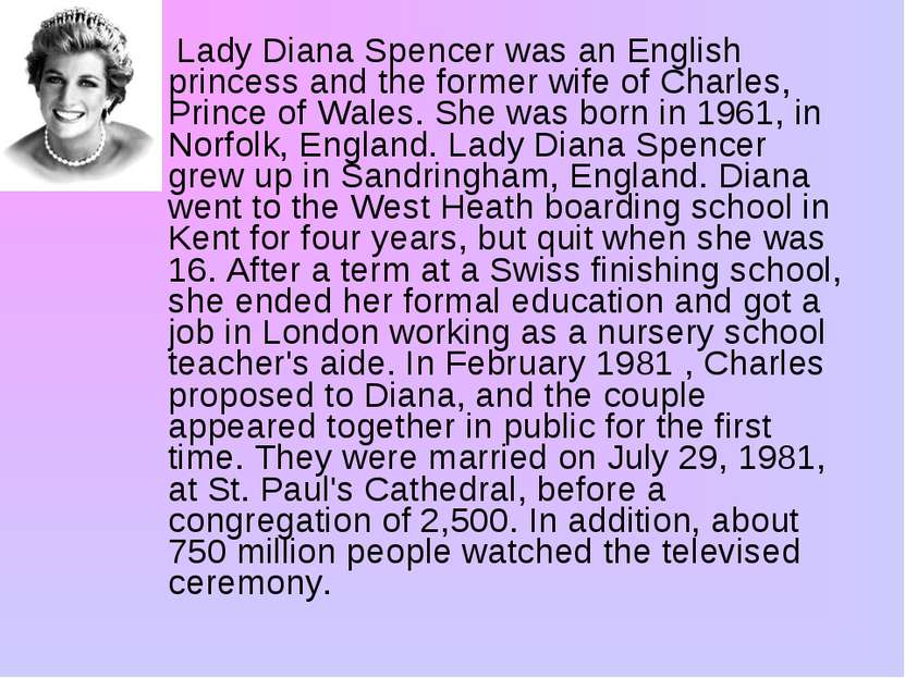 Lady Diana Spencer was an English princess and the former wife of Charles, Pr...