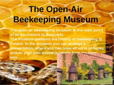 The Open-Air Beekeeping Museum The open-air beekeeping museum is the main poi...