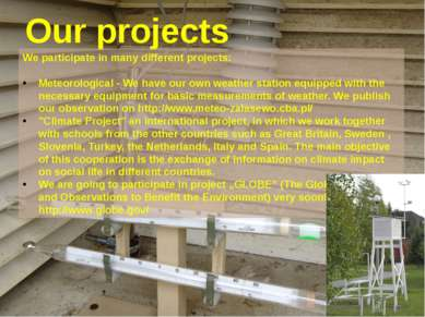 Our projects We participate in many different projects: Meteorological - We h...