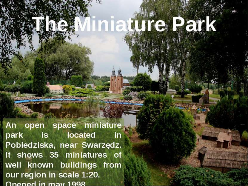 The Miniature Park An open space miniature park is located in Pobiedziska, ne...
