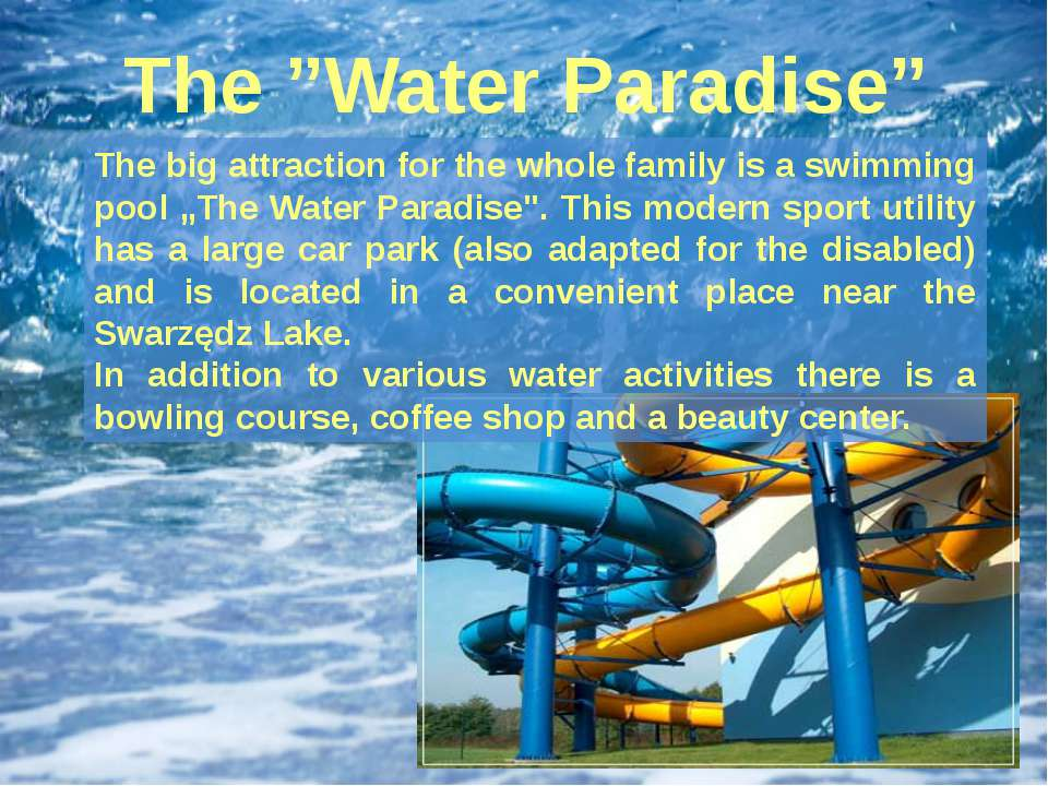 "The ""Water Paradise"" The big attraction for the whole family is a swimming po..."