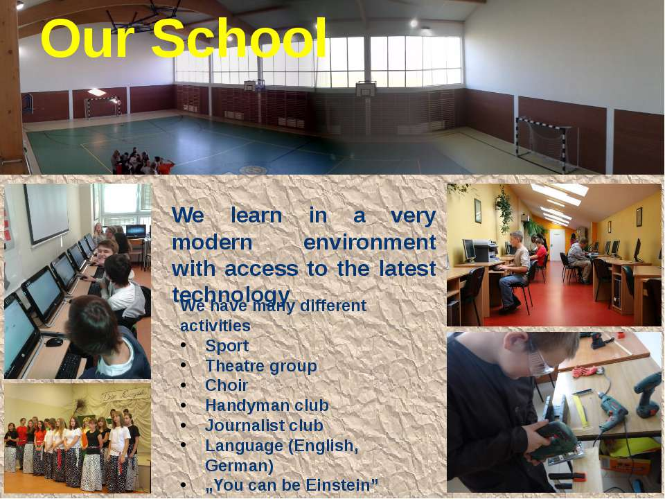 Our School We learn in a very modern environment with access to the latest te...