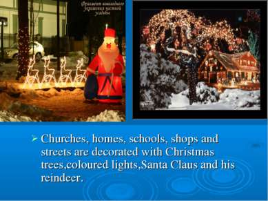 Churches, homes, schools, shops and streets are decorated with Christmas tree...