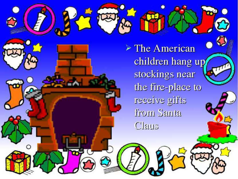 The American children hang up stockings near the fire-place to receive gifts ...