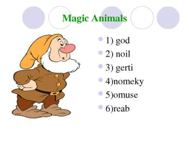 Magic Animals 1) god 2) noil 3) gerti 4)nomeky 5)omuse 6)reab