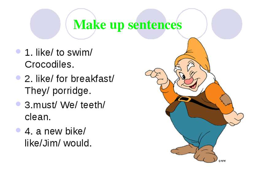 Make up sentences 1. like/ to swim/ Crocodiles. 2. like/ for breakfast/ They/...