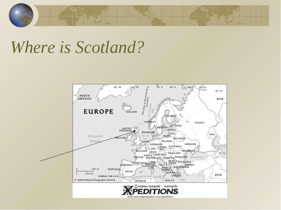 Where is Scotland?