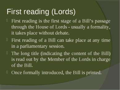 First reading (Lords) First reading is the first stage of a Bill's passage th...