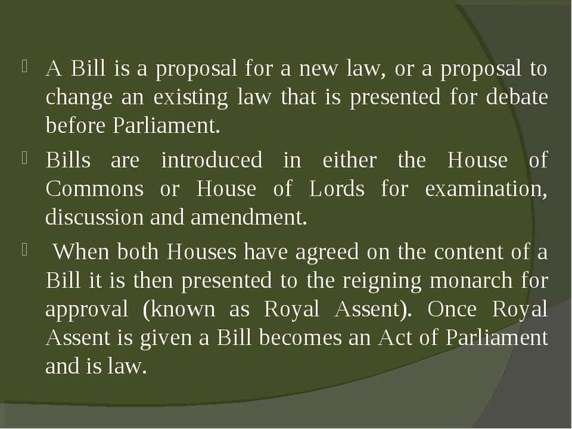 A Bill is a proposal for a new law, or a proposal to change an existing law t...