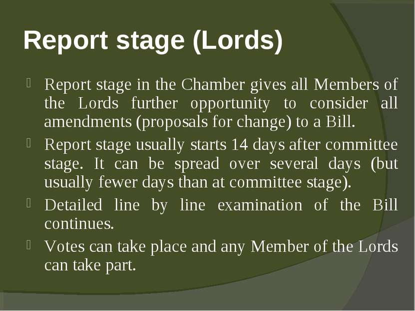 Report stage (Lords) Report stage in the Chamber gives all Members of the Lor...