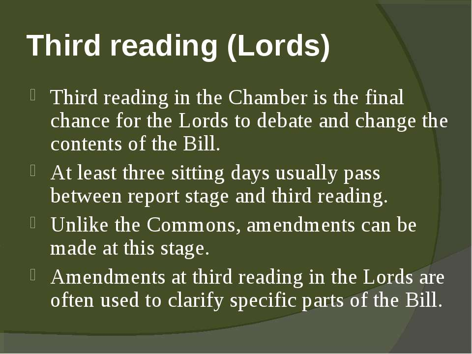 Third reading (Lords) Third reading in the Chamber is the final chance for th...