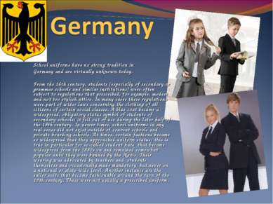 School uniforms have no strong tradition in Germany and are virtually unkno...