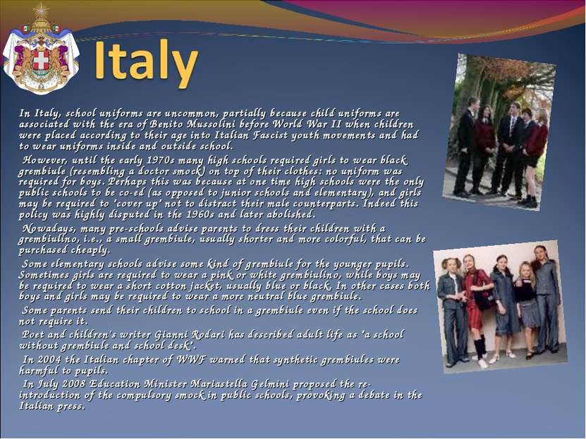 In Italy, school uniforms are uncommon, partially because child uniforms are ...