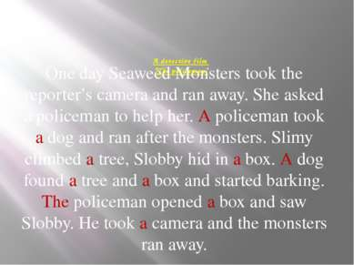 "A detective film ""The policeman"" One day Seaweed Monsters took the reporter's..."