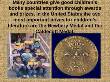 Many countries give good children's books special attention through awards an...