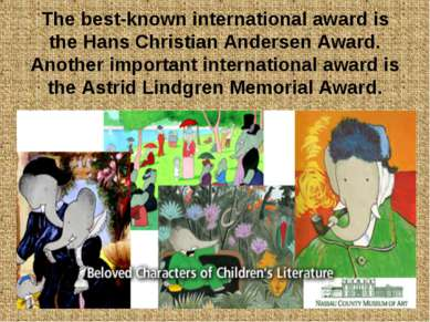 The best-known international award is the Hans Christian Andersen Award. Anot...