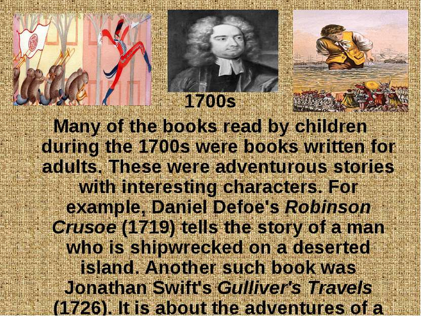 1700s Many of the books read by children during the 1700s were books written ...