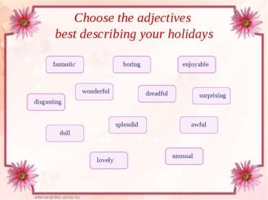 Choose the adjectives best describing your holidays enjoyable boring