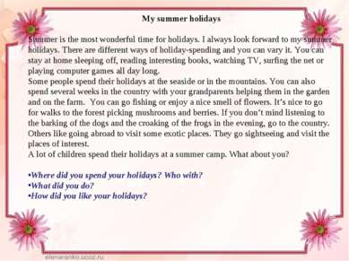 My summer holidays Summer is the most wonderful time for holidays. I always l...