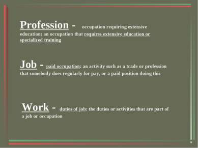 Profession - occupation requiring extensive education: an occupation that req...