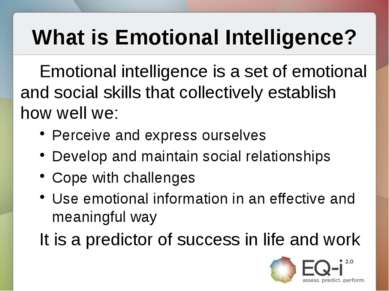 What is Emotional Intelligence? Emotional intelligence is a set of emotional ...