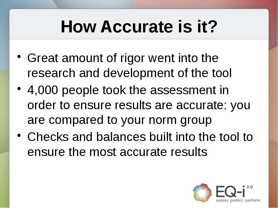 How Accurate is it? Great amount of rigor went into the research and developm...