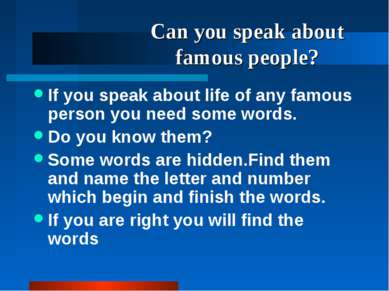 Can you speak about famous people? If you speak about life of any famous pers...