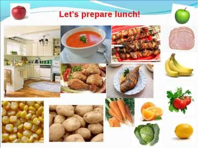 * Let's prepare lunch!